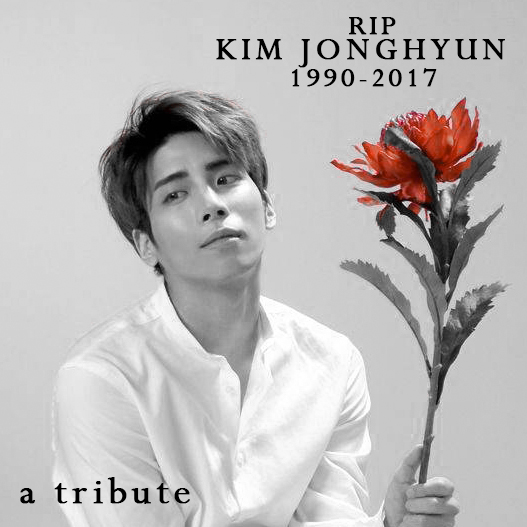 A Tribute To Kim Jonghyun of SHINee